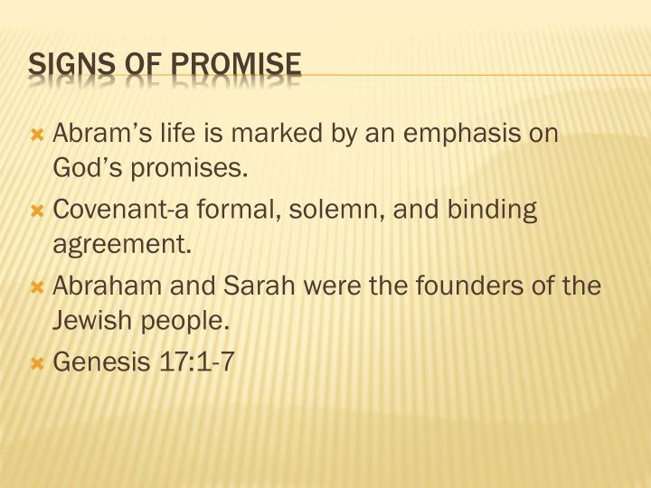 Abram's life is marked by an emphasis on God's promises.
