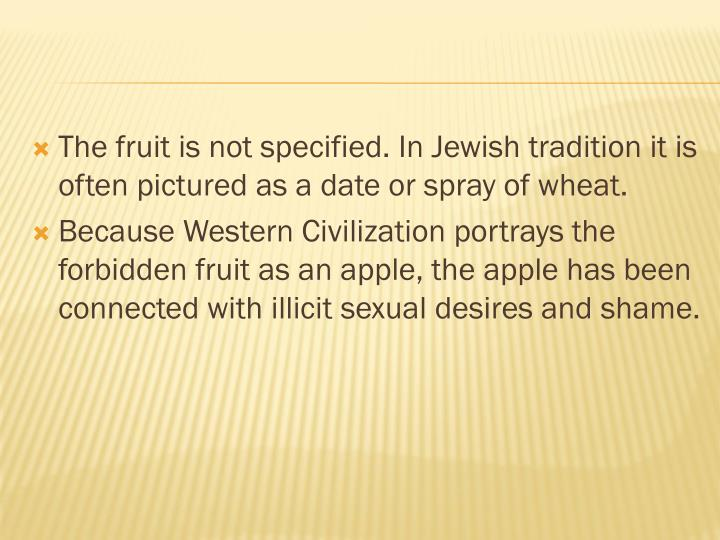 The fruit is not specified. In Jewish tradition it is often pictured as a date or spray of wheat.