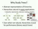 why study trees