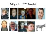 bridge 1 2013 kullet