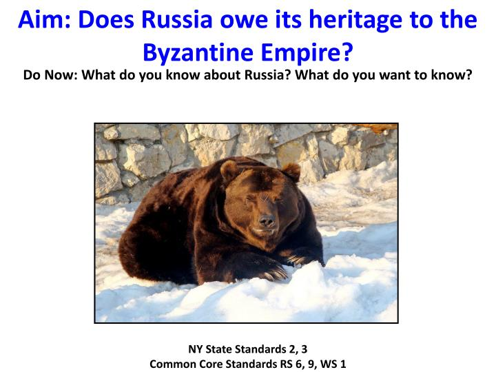 aim does russia owe its heritage to the byzantine empire n.