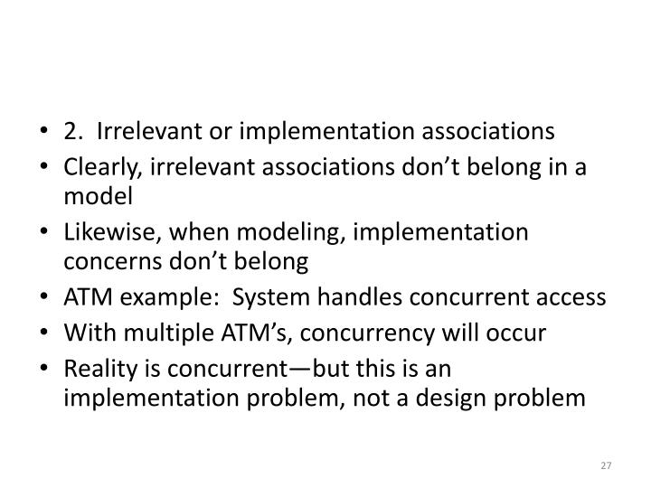 2.  Irrelevant or implementation associations