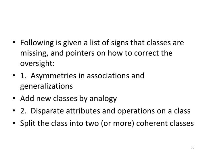 Following is given a list of signs that classes are missing, and pointers on how to correct the oversight: