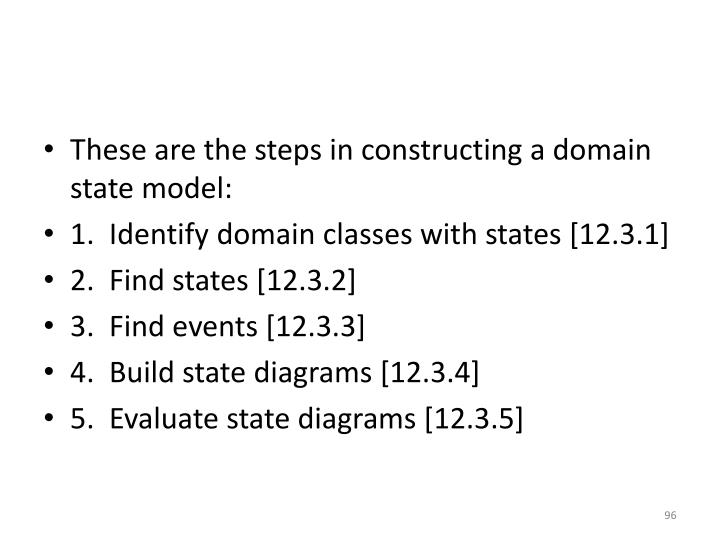 These are the steps in constructing a domain state model: