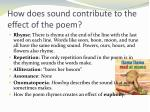 how does sound contribute to the effect of the poem