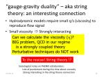 gauge gravity duality aka string theory an interesting connection