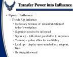 transfer power into influence5