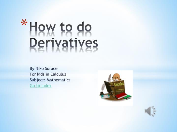 how to do derivatives n.