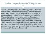 patient experiences of integration