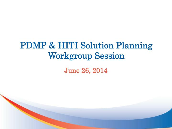 pdmp hiti solution planning workgroup session n.