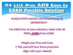 4 list pros and cons to each possible solution