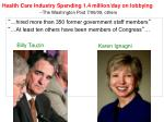 health care industry spending 1 4 million day on lobbying the washington post 7 06 09 others