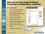 filter and sort data using conditional formatting or cell attributes continued1
