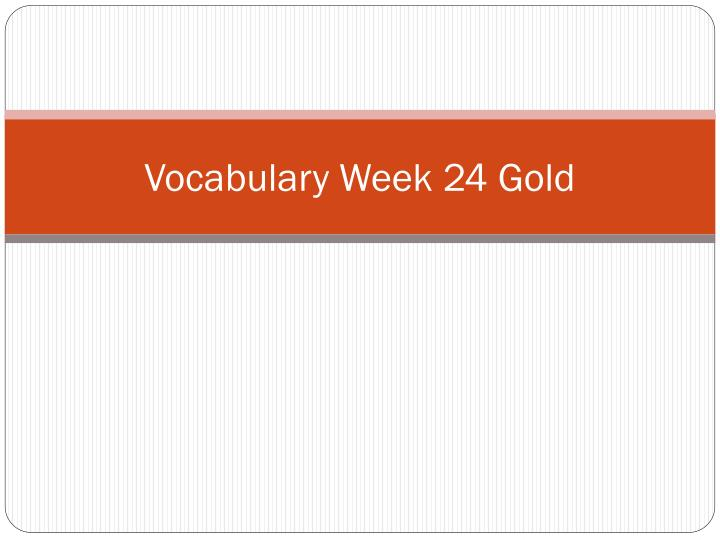 vocabulary week 24 gold n.