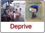 deprive