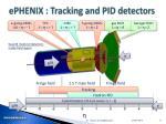 ephenix tracking and pid detectors