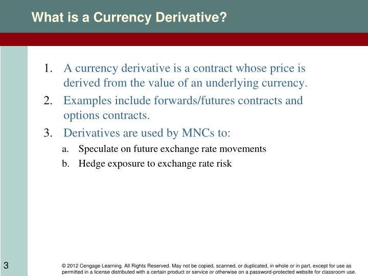 What is a currency derivative