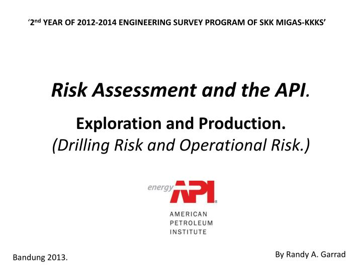 risk assessment and the api exploration and production drilling risk and operational risk n.