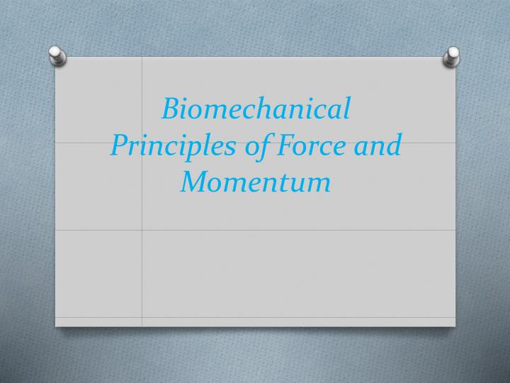 biomechanical principles of force and momentum n.