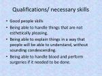 qualifications necessary skills