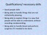 qualifications necessary skills