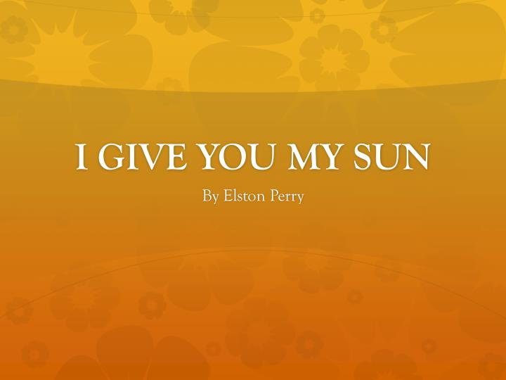i give you my sun n.