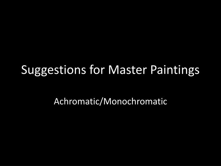 suggestions for master paintings n.