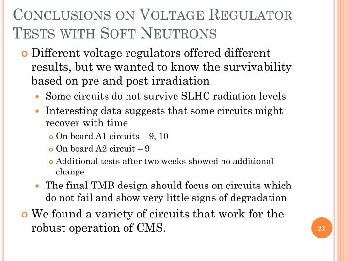 Conclusions on Voltage Regulator Tests with Soft Neutrons