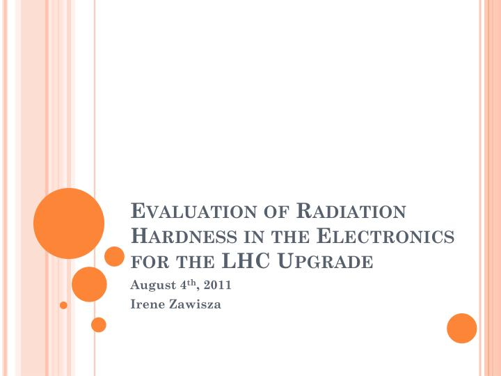 evaluation of radiation hardness in the electronics for the lhc upgrade n.