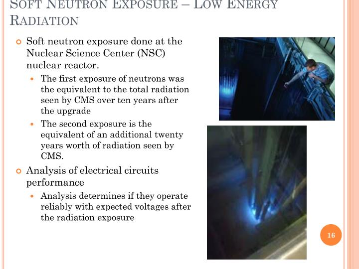 Soft Neutron Exposure – Low Energy Radiation