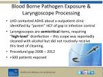 blood borne pathogen exposure laryngoscope processing