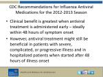 cdc recommendations for influenza a ntiviral m edications for the 2012 2013 season