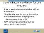 general recommendations for use of igras
