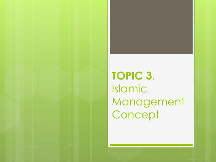topic 3 islamic management c oncept n.