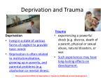 deprivation and trauma
