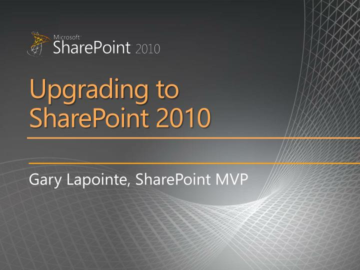 upgrading to sharepoint 2010 n.