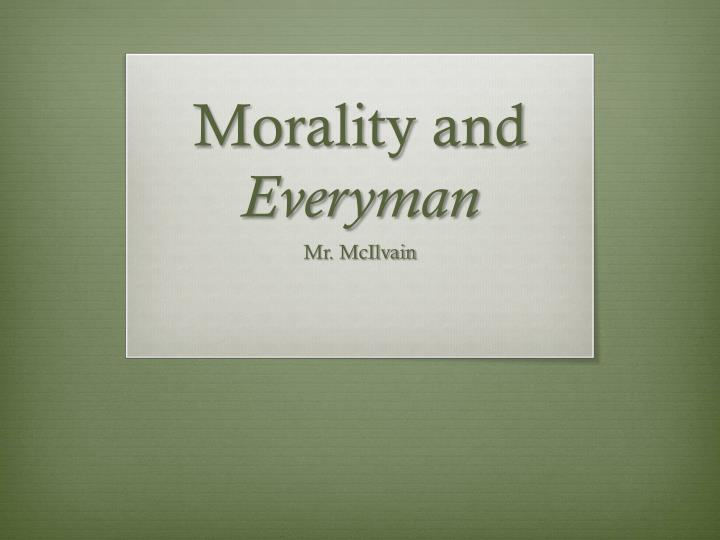 morality and everyman n.