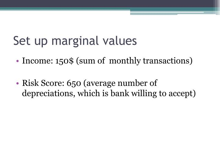 Set up marginal values