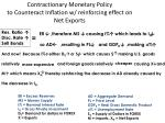 contractionary monetary policy to counteract inflation w reinforcing effect on net exports