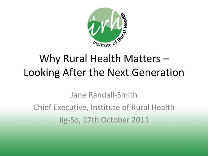 why rural health matters looking after the next generation n.