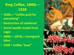 king coffee 1840s 1928