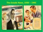 the estado novo 1930 1945