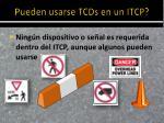 pueden usarse tcds en un itcp