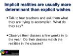 implicit realities are usually more determinant than explicit wishes