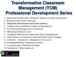 transformative classroom management tcm professional development series