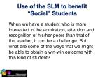 use of the slm to benefit social students