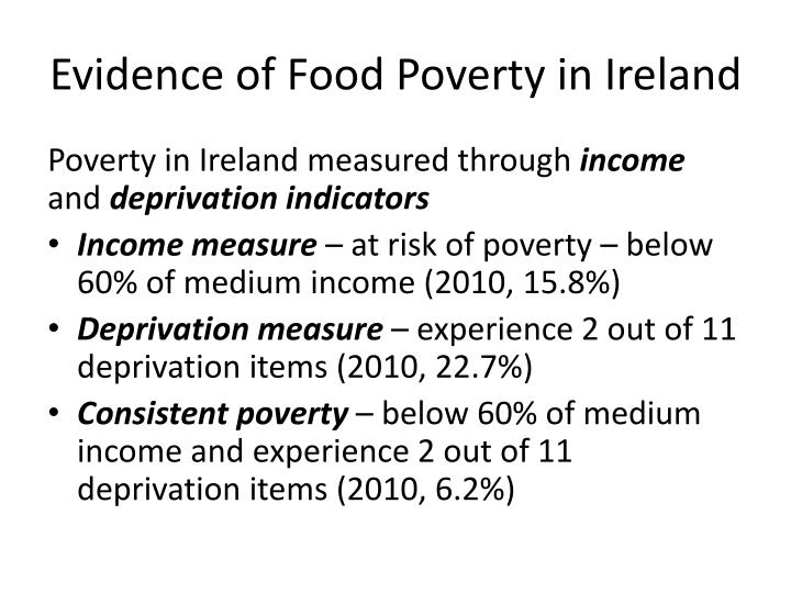 understanding of poverty in ireland today The poverty threshold, poverty limit or the official or common understanding of the poverty line is in ireland explained that poverty has to be.