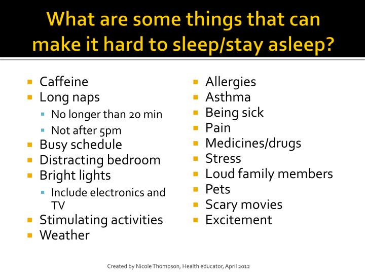What are some things that can make it hard to sleep stay asleep
