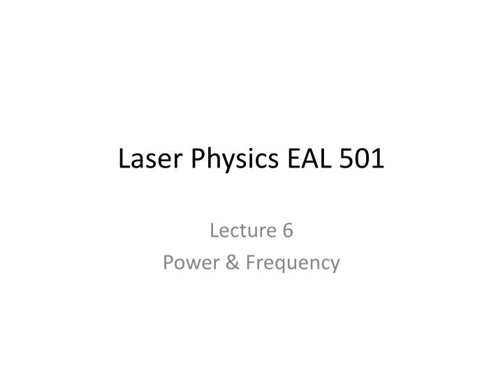 laser physics eal 501 n.