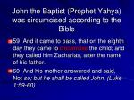 john the baptist prophet yahya was circumcised according to the bible